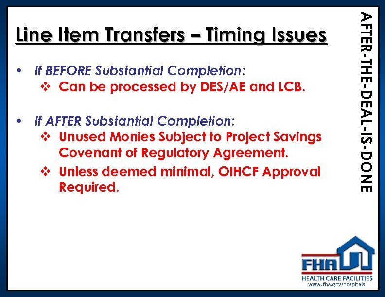• If BEFORE Substantial Completion: v Can be processed by DES/AE and LCB.