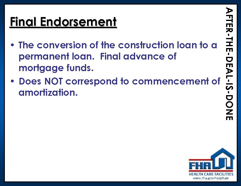 • The conversion of the construction loan to a permanent loan. Final advance