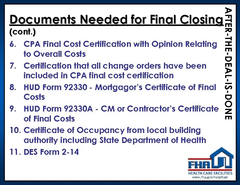 AFTER-THE-DEAL-IS-DONE Documents Needed for Final Closing (cont. ) 6. CPA Final Cost Certification with