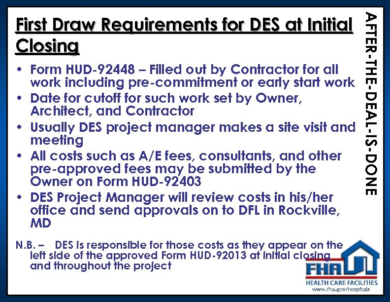 • Form HUD-92448 – Filled out by Contractor for all work including pre-commitment