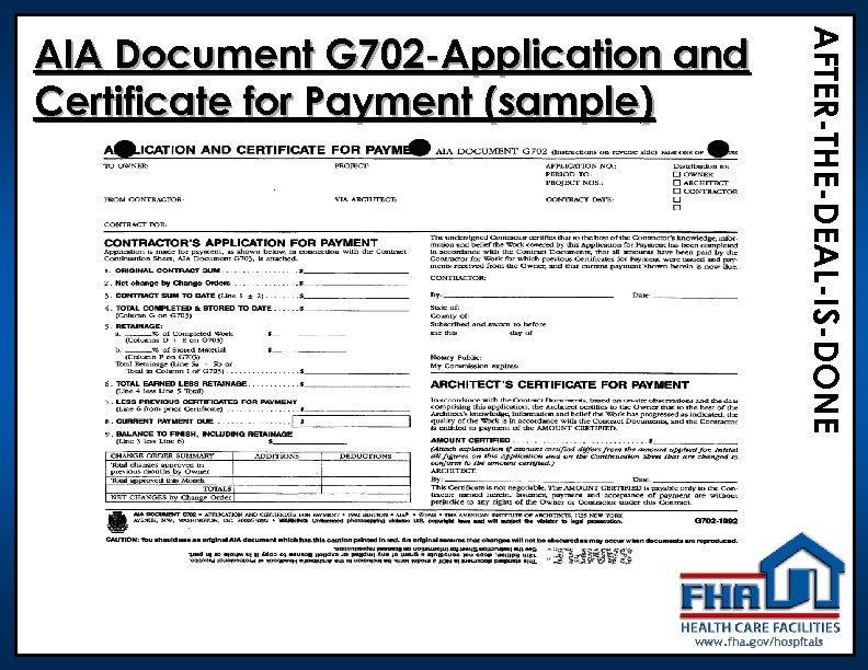 AFTER-THE-DEAL-IS-DONE AIA Document G 702 -Application and Certificate for Payment (sample) www. fha. gov/hospitals