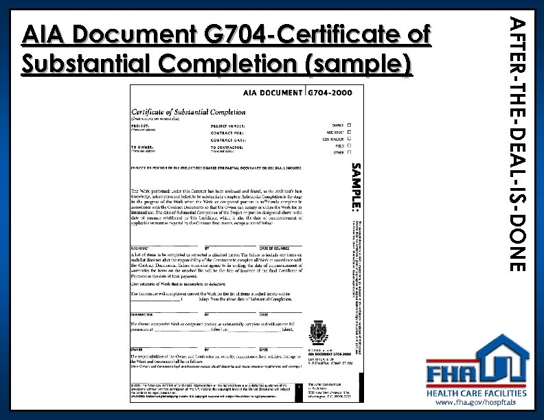 AFTER-THE-DEAL-IS-DONE AIA Document G 704 -Certificate of Substantial Completion (sample) www. fha. gov/hospitals