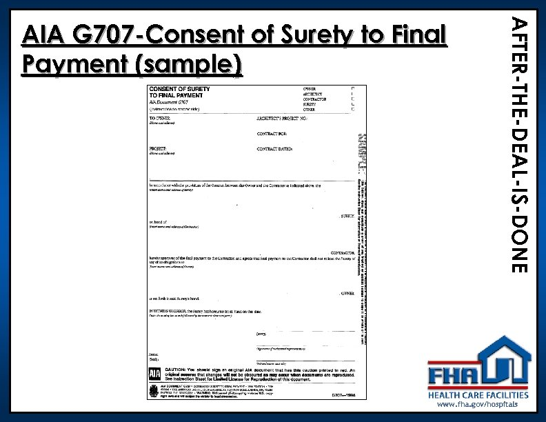 AFTER-THE-DEAL-IS-DONE AIA G 707 -Consent of Surety to Final Payment (sample) www. fha. gov/hospitals