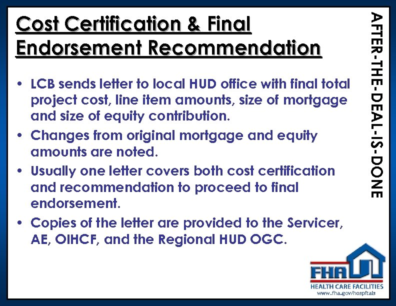 • LCB sends letter to local HUD office with final total project cost,