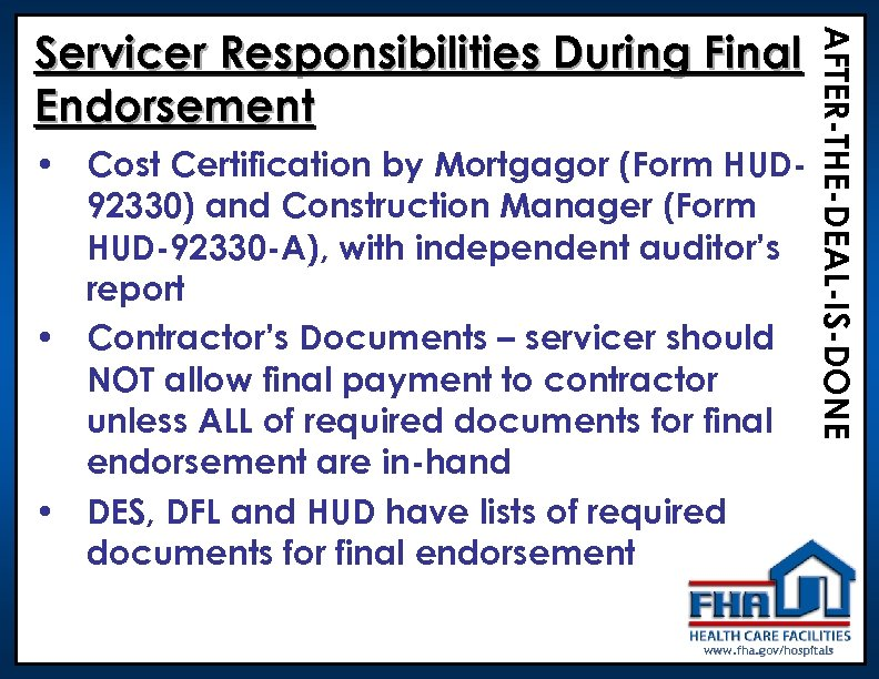 • Cost Certification by Mortgagor (Form HUD 92330) and Construction Manager (Form HUD-92330