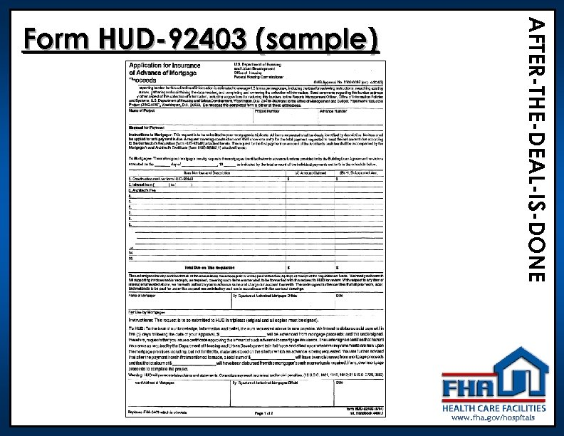 AFTER-THE-DEAL-IS-DONE Form HUD-92403 (sample) www. fha. gov/hospitals