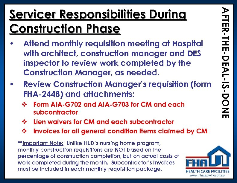 • • Attend monthly requisition meeting at Hospital with architect, construction manager and