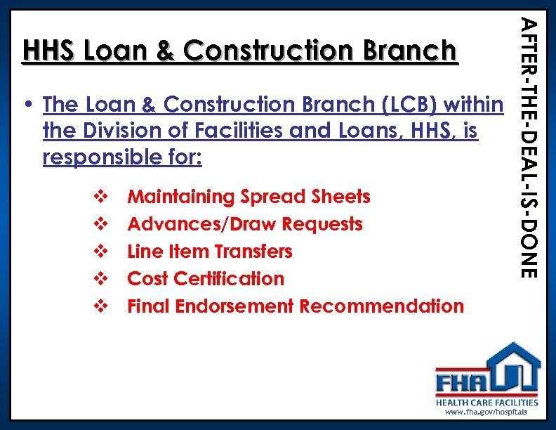 • The Loan & Construction Branch (LCB) within the Division of Facilities and