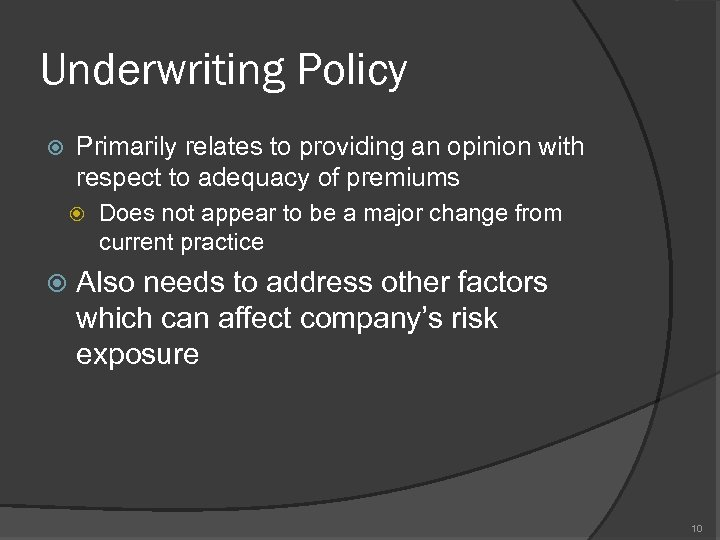Underwriting Policy Primarily relates to providing an opinion with respect to adequacy of premiums