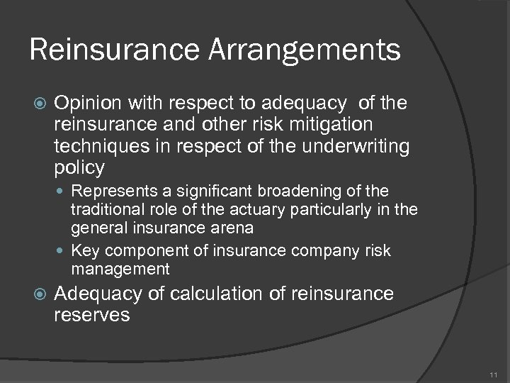 Reinsurance Arrangements Opinion with respect to adequacy of the reinsurance and other risk mitigation