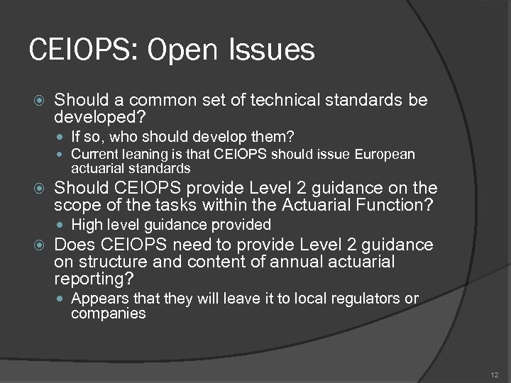 CEIOPS: Open Issues Should a common set of technical standards be developed? If so,