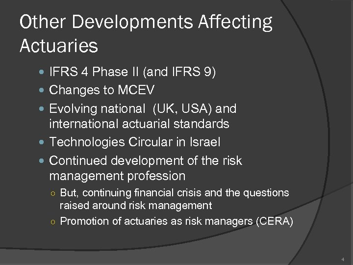 Other Developments Affecting Actuaries IFRS 4 Phase II (and IFRS 9) Changes to MCEV