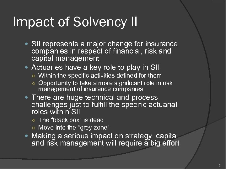 Impact of Solvency II SII represents a major change for insurance companies in respect