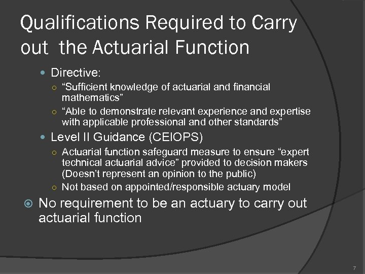 """Qualifications Required to Carry out the Actuarial Function Directive: ○ """"Sufficient knowledge of actuarial"""