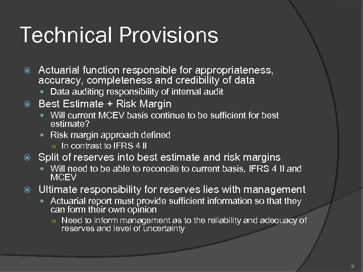 Technical Provisions Actuarial function responsible for appropriateness, accuracy, completeness and credibility of data Data
