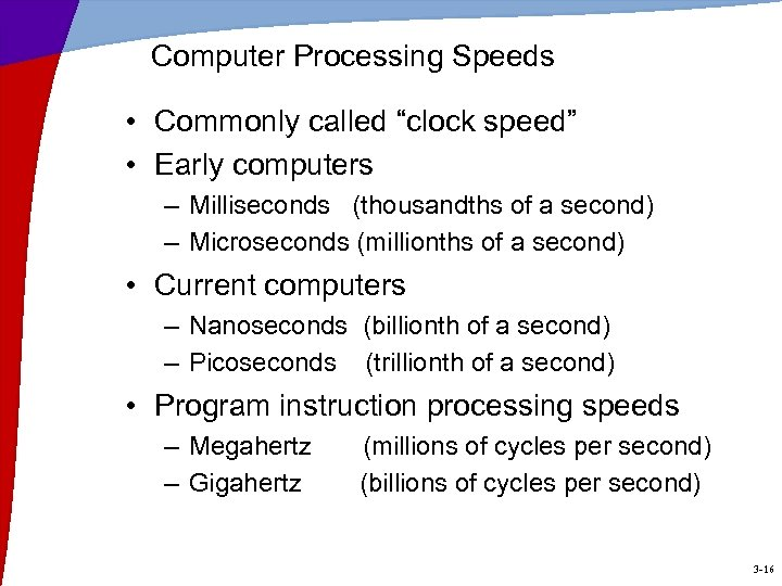 """Computer Processing Speeds • Commonly called """"clock speed"""" • Early computers – Milliseconds (thousandths"""