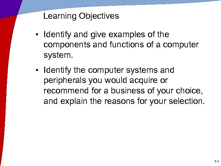 Learning Objectives • Identify and give examples of the components and functions of a