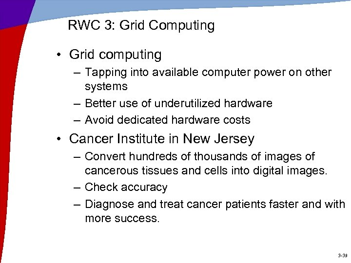 RWC 3: Grid Computing • Grid computing – Tapping into available computer power on