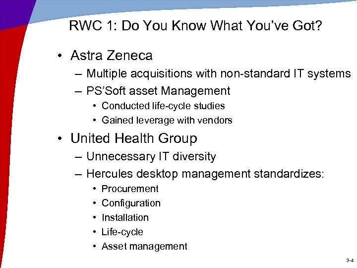 RWC 1: Do You Know What You've Got? • Astra Zeneca – Multiple acquisitions