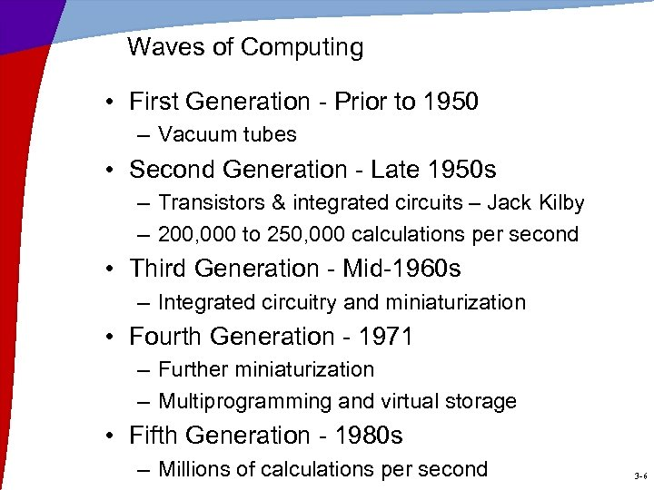 Waves of Computing • First Generation - Prior to 1950 – Vacuum tubes •