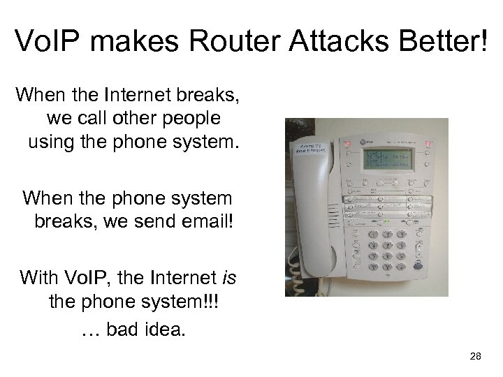 Vo. IP makes Router Attacks Better! When the Internet breaks, we call other people