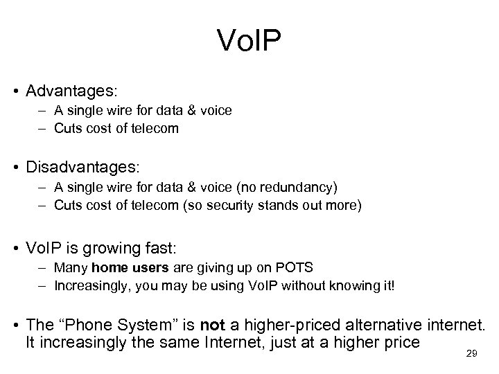 Vo. IP • Advantages: – A single wire for data & voice – Cuts