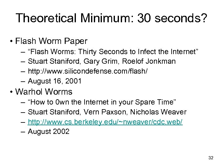 """Theoretical Minimum: 30 seconds? • Flash Worm Paper – – """"Flash Worms: Thirty Seconds"""