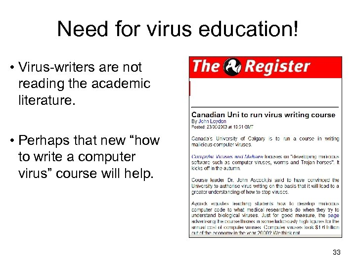 Need for virus education! • Virus-writers are not reading the academic literature. • Perhaps
