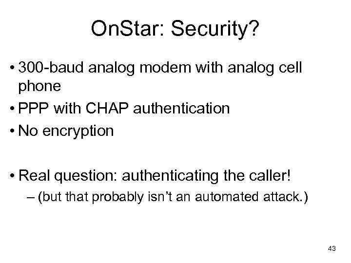 On. Star: Security? • 300 -baud analog modem with analog cell phone • PPP