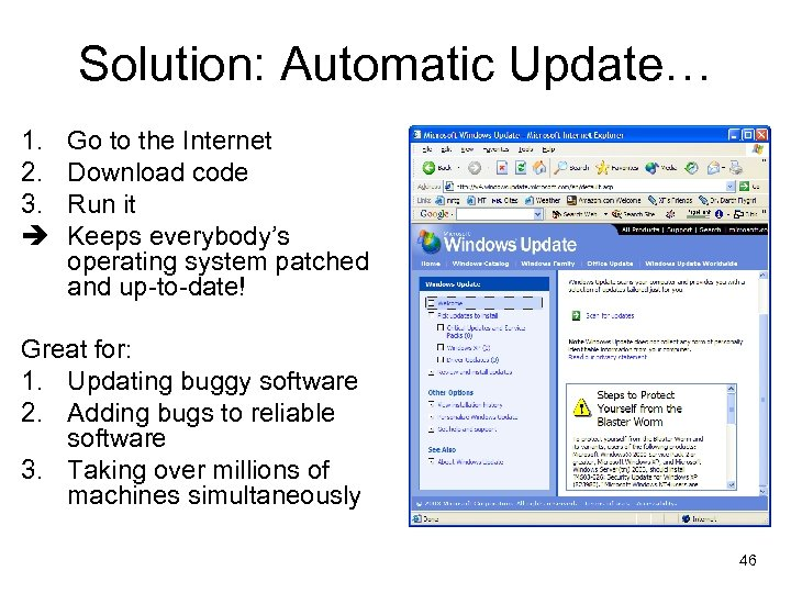 Solution: Automatic Update… 1. 2. 3. è Go to the Internet Download code Run