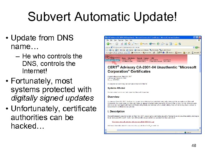 Subvert Automatic Update! • Update from DNS name… – He who controls the DNS,