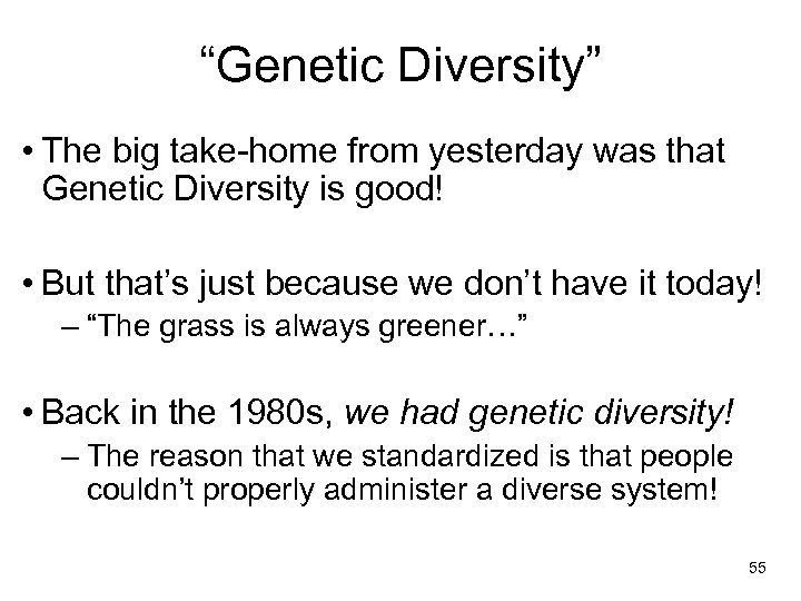 """""""Genetic Diversity"""" • The big take-home from yesterday was that Genetic Diversity is good!"""