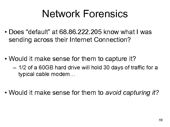 """Network Forensics • Does """"default"""" at 68. 86. 222. 205 know what I was"""