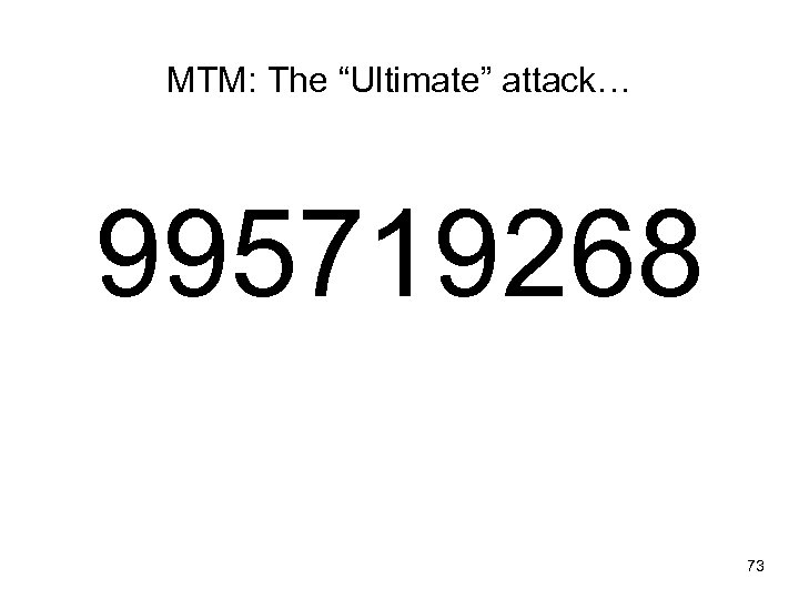 """MTM: The """"Ultimate"""" attack… 995719268 73"""