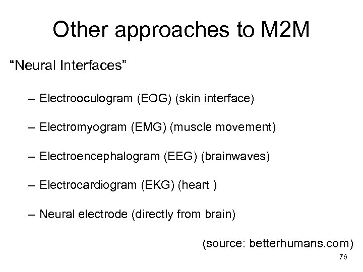 """Other approaches to M 2 M """"Neural Interfaces"""" – Electrooculogram (EOG) (skin interface) –"""