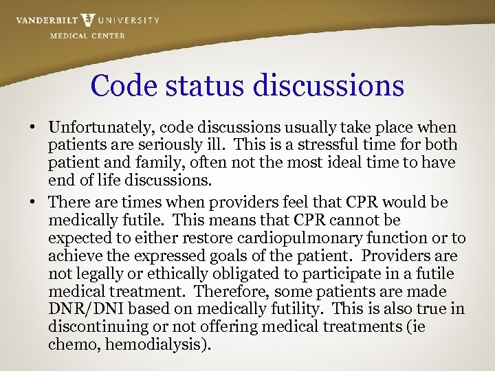 Code status discussions • Unfortunately, code discussions usually take place when patients are seriously