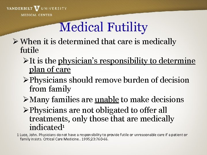 Medical Futility Ø When it is determined that care is medically futile ØIt is