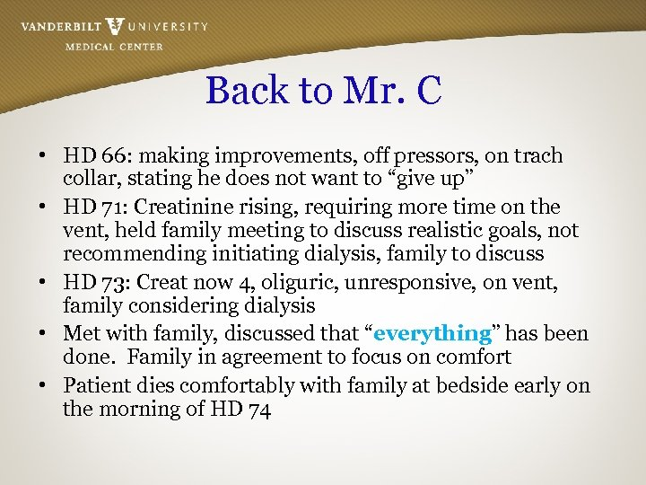 Back to Mr. C • HD 66: making improvements, off pressors, on trach collar,