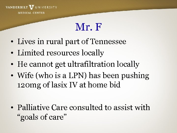 Mr. F • • Lives in rural part of Tennessee Limited resources locally He