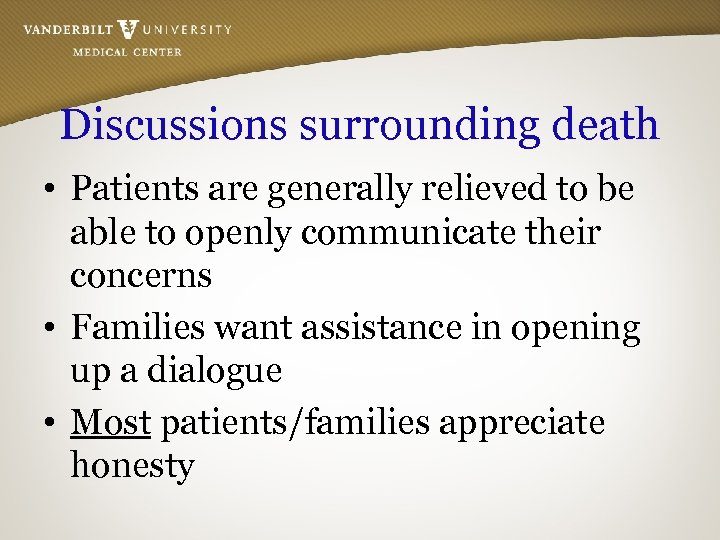 Discussions surrounding death • Patients are generally relieved to be able to openly communicate