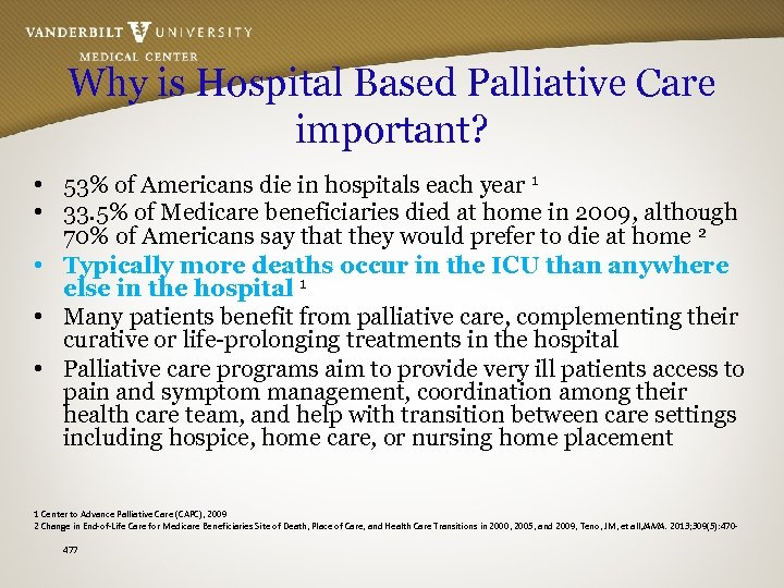Why is Hospital Based Palliative Care important? • 53% of Americans die in hospitals