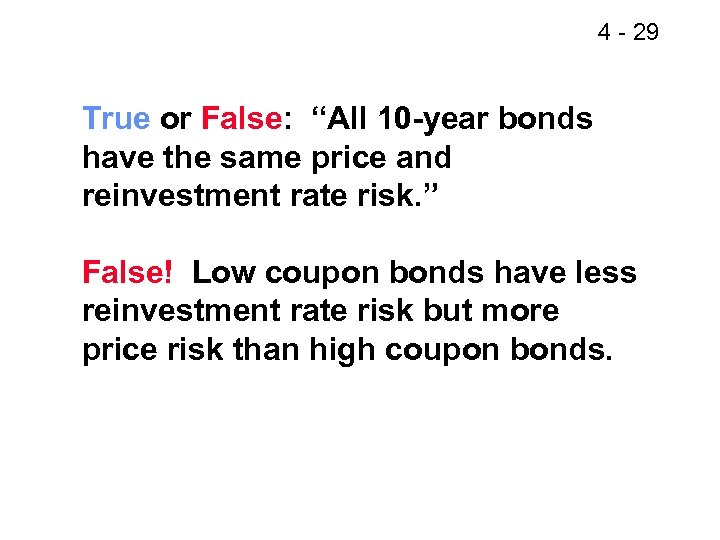 """4 - 29 True or False: """"All 10 -year bonds have the same price"""