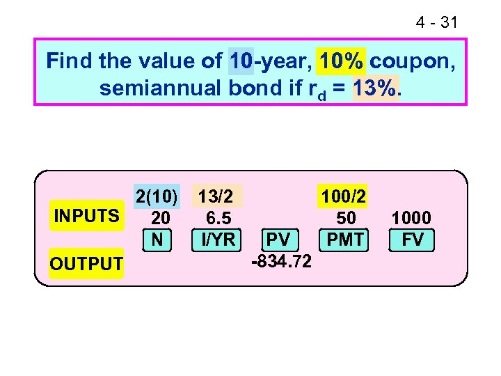 4 - 31 Find the value of 10 -year, 10% coupon, semiannual bond if