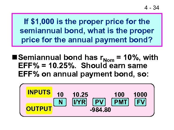 4 - 34 If $1, 000 is the proper price for the semiannual bond,