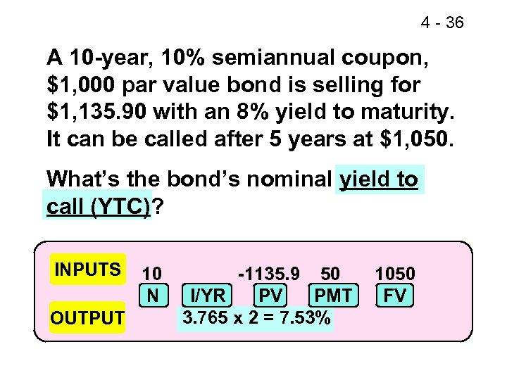 4 - 36 A 10 -year, 10% semiannual coupon, $1, 000 par value bond