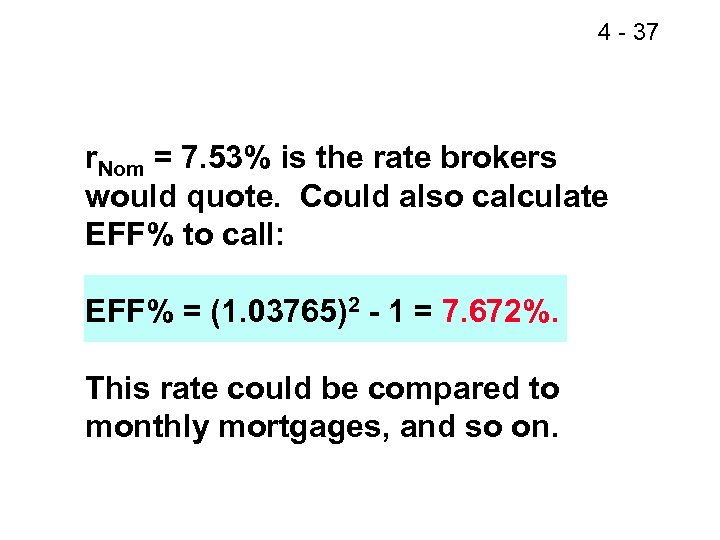 4 - 37 r. Nom = 7. 53% is the rate brokers would quote.