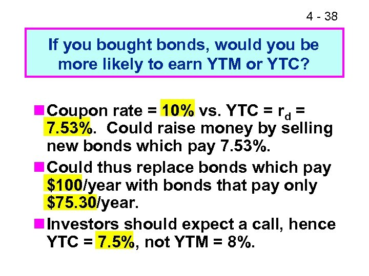 4 - 38 If you bought bonds, would you be more likely to earn