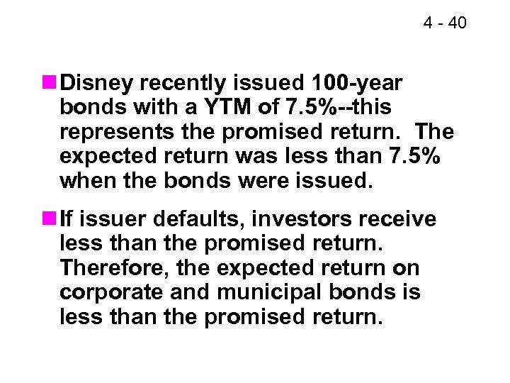 4 - 40 n Disney recently issued 100 -year bonds with a YTM of