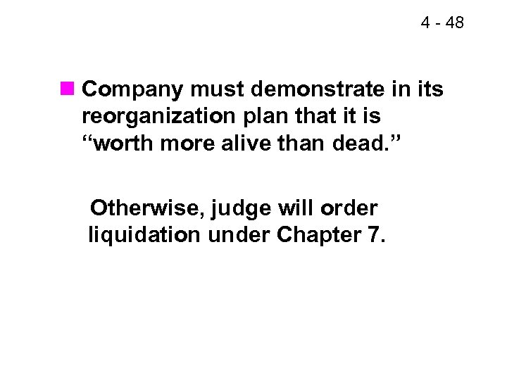 4 - 48 n Company must demonstrate in its reorganization plan that it is