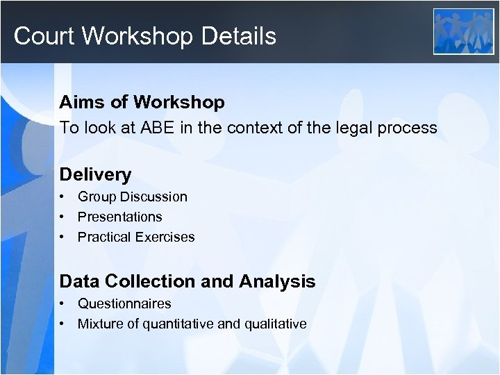 Court Workshop Details Aims of Workshop To look at ABE in the context of